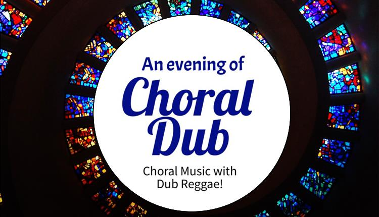 Choral Dub - Music in Waltham Abbey, Epping Forest - Epping