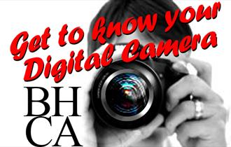Get to know your digital camera on this Bedford House workshop.