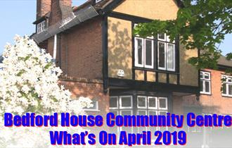 Bedford House Community Association events in April 2019
