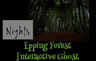 Epping Forest Interactive Ghost Walk