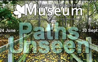 Paths Unseen, an exhibition at Epping Forest District Museum.