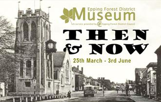 Then and Now at the Epping Forest District Museum
