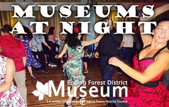 "Dance the night away at ""Museums at Night"", Epping Forest District Museum"