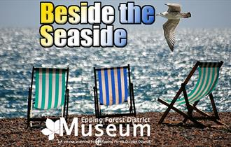 Beside the seaside - an event at Epping Forest District Museum