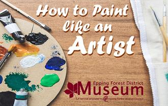 Paint like an artist at Epping Forest District Museum